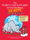 The Worst-Case Scenario Survival Handbook Extreme Junior Edition