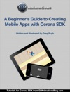 A Beginners Guide To Creating Mobile Apps With Corona SDK