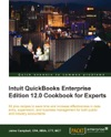 Intuit QuickBooks Enterprise Edition 120 Cookbook For Experts