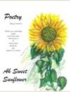 Ah Sweet Sunflower