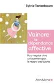 Sylvie Tenenbaum - Vaincre la dépendance affective illustration