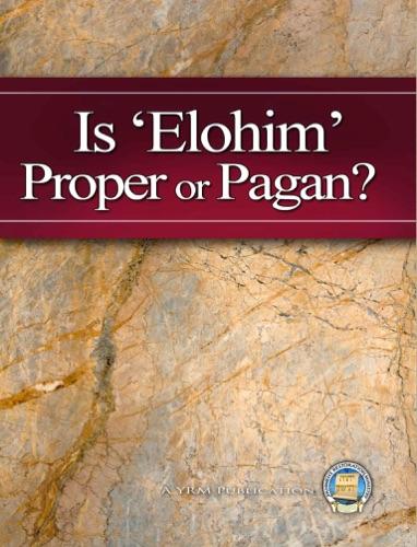 Is Elohim Proper or Pagan