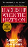 Leadership When The Heats On Second Edition