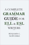 A Complete Grammar Guide For ELL And ESL Writers
