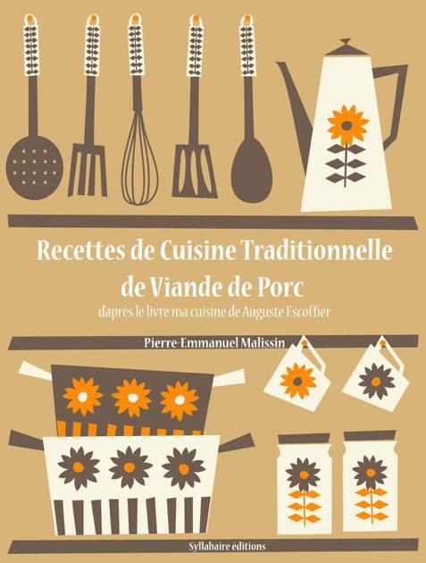 Recettes de cuisine traditionnelle de viande de porc de for Auguste escoffier ma cuisine book