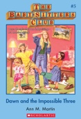 Ann M. Martin - The Baby-Sitters Club #5: Dawn and the Impossible Three bild