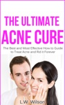 The Ultimate Acne Cure - The Best And Most Effective How To Guide To Treat Acne And Rid It Forever Acne No More Acne Treatment Acne Scar Acne Cure  Clear Skin Sunshine Hormone Skincare