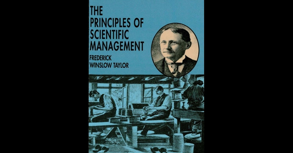 Frederick Winslow Taylor – the Father of Scientific Management