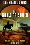 The Noble Prisoner