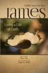 James Living A Life Of Faith A Bible Study For Men