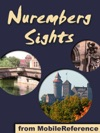 Nuremberg  Nrnberg Sights  A Travel Guide To The Top Attractions In Nuremberg Bavaria Germany
