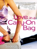 Sadeqa Johnson - Love in a Carry-On Bag  artwork