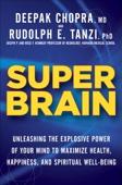Rudolph E. Tanzi, Ph.D. & Deepak Chopra - Super Brain  artwork