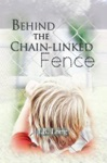 Behind The Chain-linked Fence