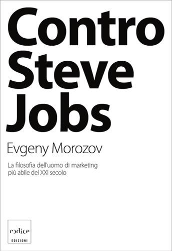 Contro Steve Jobs