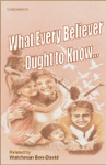What Every Believer Ought To Know