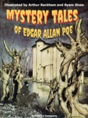 Mystery Tales - Edgar Allan Poe, Arthur Rackham & Byam Shaw Cover Art