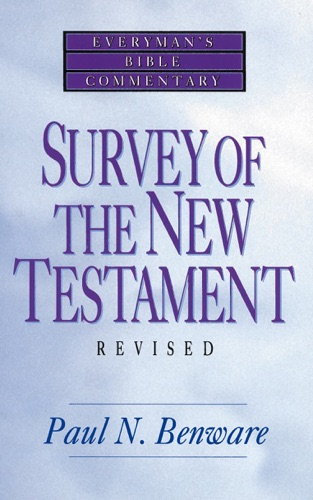 Survey of the New Testament- Everymans Bible Commentary