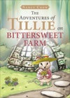 The Adventures Of Tillie On Bittersweet Farm