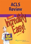 ACLS Review Made Incredibly Easy 2nd Edition