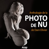 Anthologie de la photo de nu de Dani Olivier