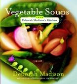 Vegetable Soups from Deborah Madison's Kitchen