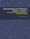 Understanding And Auditing IT Systems