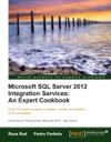 Microsoft SQL Server 2012 Integration Services An Expert Cookbook