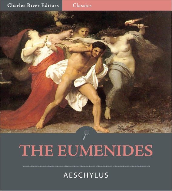 an overview of aeschylus the eumenides Welcome to the litcharts study guide on aeschylus's the eumenides created by the original team behind sparknotes, litcharts are the world's best literature guides born in eleusis, greece, aeschylus grew up in the golden age of athens, even fighting in the battle of marathon against invading .