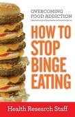 Overcoming Food Addiction: How to Stop Binge Eating