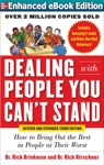 Dealing With People You Cant Stand Revised And Expanded Third Edition How To Bring Out The Best In People At Their Worst