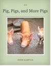 Pigs Pigs And More Pigs