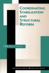 Coordinating Stabilization And Structural Reform Proceedings Of The Seminar Coordination Of Structural Reform And Macroeconomic Stabilization Washington DC June 17-26 1993