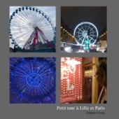 Petit tour à Lille et Paris