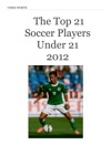 The Top 21 Soccer Players Under 21 2012