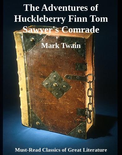 The Adventures of Huckleberry Finn Tom Sawyers Comrade