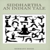 Classic Siddhartha  -An Indian Tale