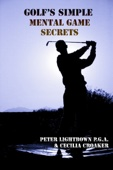 Golf's Simple Mental Game Secrets