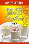 Smart Shake Recipes For Wellness