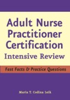 Adult Nurse Practitioner Certification Intensive Review