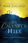 On Calvarys Hill