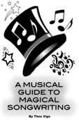 A Musical Guide To Magical Songwriting