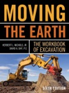 Moving The Earth The Workbook Of Excavation Sixth Edition