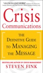 Crisis Communications The Definitive Guide To Managing The Message