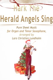HARK THE HERALD ANGELS SING PURE SHEET MUSIC FOR ORGAN AND TENOR SAXOPHONE, ARRANGED BY LARS CHRISTIAN LUNDHOLM