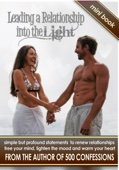 Similar eBook: Leading a Relationship into the Light: simple but profound statements to renew relationships, free your mind, lighten the mood & warm your heart