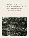 Constructive Conscious Control Of The Individual Chaterson 1946
