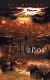 LOS PRóXIMOS 40 AñOS