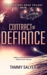 Contract Of Defiance Spectras Arise Trilogy Book 1