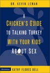 A Chickens Guide To Talking Turkey With Your Kids About Sex